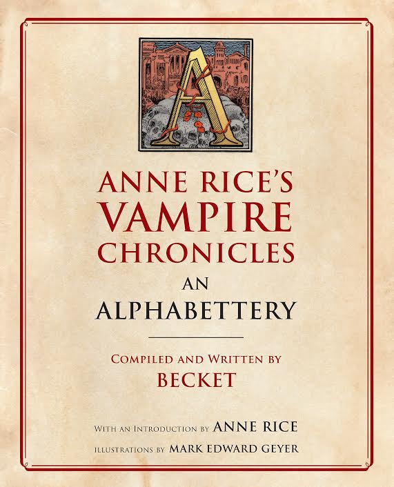 Book Review: ANNE RICE'S VAMPIRE CHRONICLES: AN ALPHABETTERY (2018)