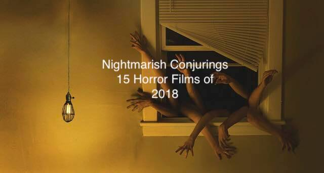 Nightmarish Conjurings Top 15 Horror Films of 2018