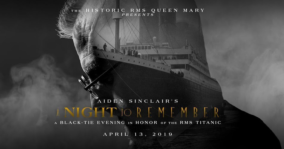 RMS Queen Mary Presents Aiden Sinclair's A NIGHT TO REMEMBER