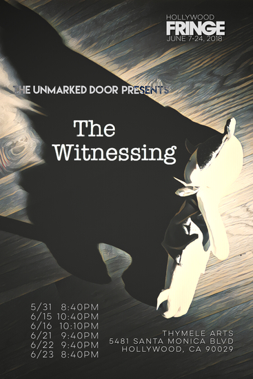 Hollywood Fringe Festival Review: THE WITNESSING