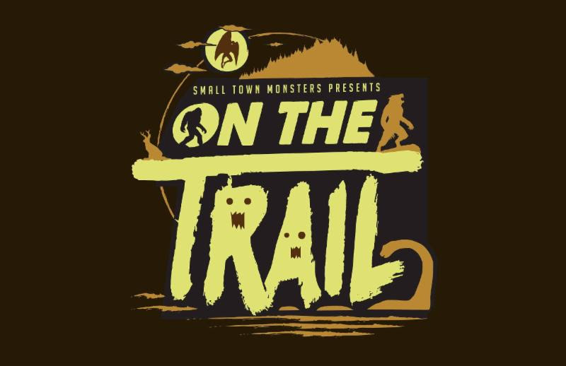 [News] Small Town Monsters Debuts ON THE TRAIL OF BIGFOOT This Friday