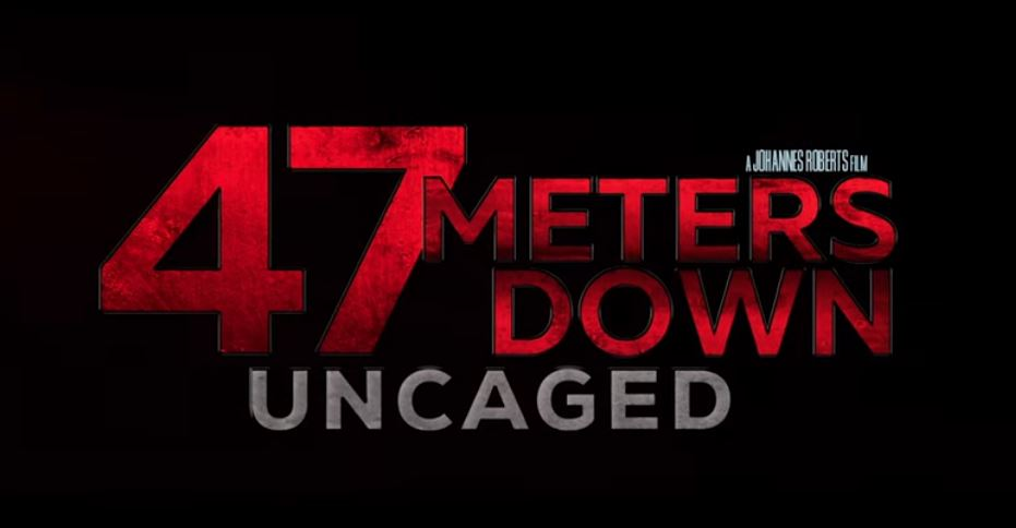 [News] Trailer Release for 47 METERS DOWN: UNCAGED