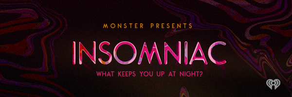 "[News] Tenderfoot TV Announces ""MONSTER PRESENTS: INSOMNIAC"" Podcast"