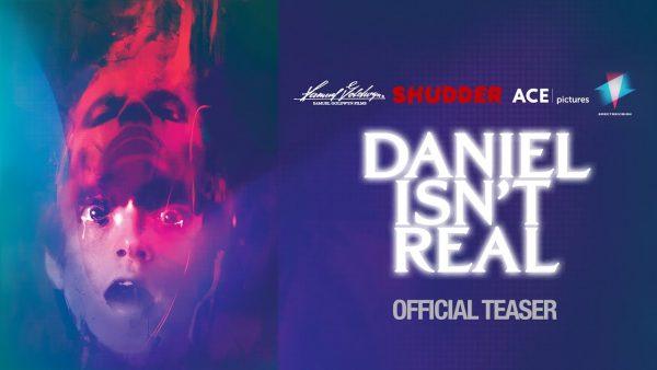 [News] Shudder and Samuel Goldwyn Films Reveal DANIEL ISN'T REAL Teaser
