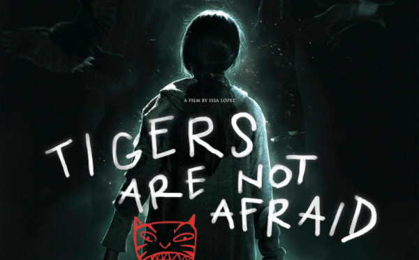 [News] Critically Acclaimed TIGERS ARE NOT AFRAID in Theaters August 23