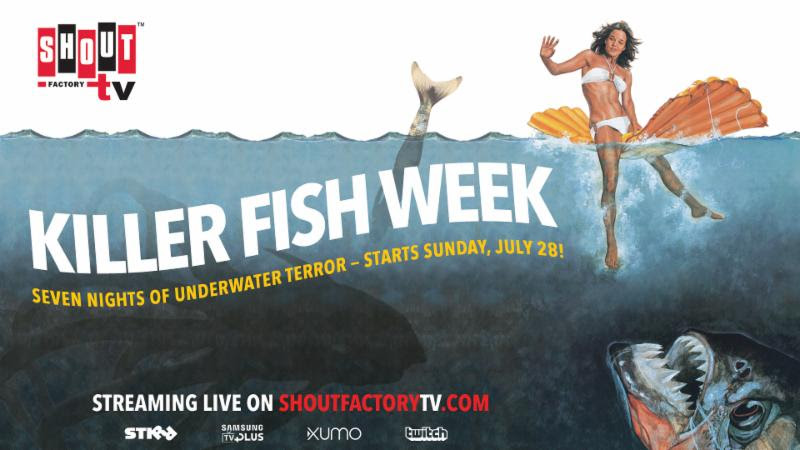 [News] Shout! Factory TV Presents KILLER FISH WEEK