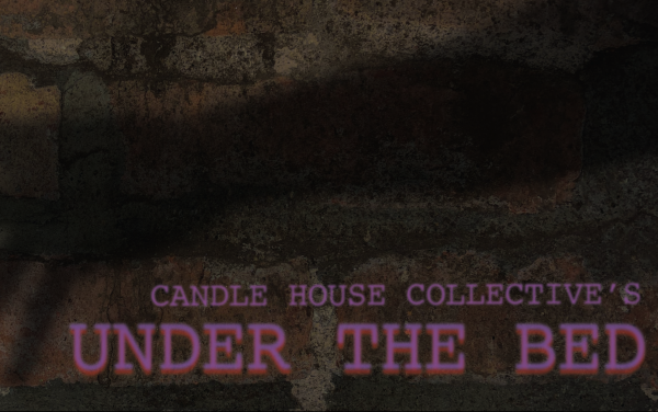 [News] Candle House Collective's UNDER THE BED Tickets Available Now