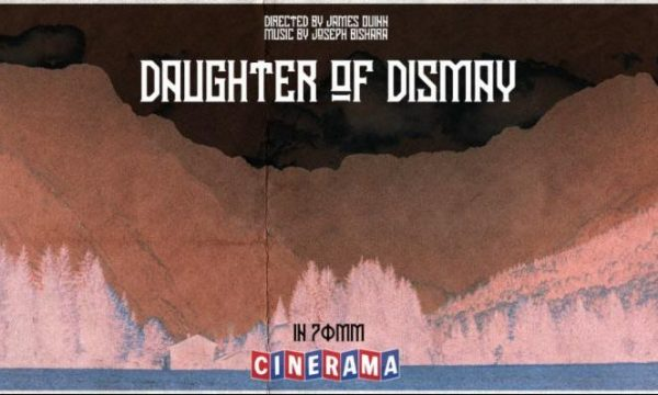 [News] DAUGHTER OF DISMAY Premieres at London FrightFest in IMAX Laser