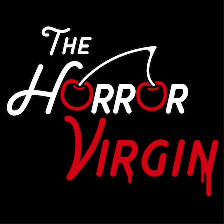 [News] Consequence Podcast Announces The Horror Virgin