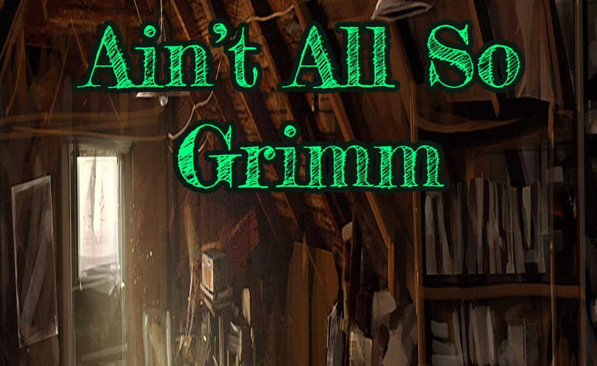 [News] Force of Nature Presents AIN'T ALL SO GRIMM