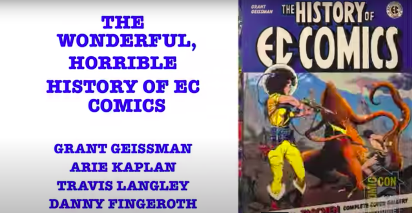 [Comic-Con@Home Panel] THE WONDERFUL, HORRIBLE WORLD OF E.C. COMICS