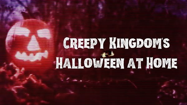 [News] Creepy Kingdom Kicks Off Two-Month 'HALLOWEEN @ HOME' Celebration