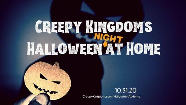 [News] CREEPY KINGDOM Announces 'Halloween NIGHT @ Home' Livestream